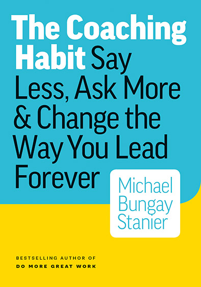How everyone can use powerful coaching questions, with Michael Bungay Stanier